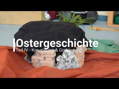Ostergeschichte Teil IV - Kreuzigung & Grablegung