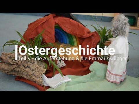 Ostergeschichte Teil V - die Auferstehung & die Emmaus-Jünger
